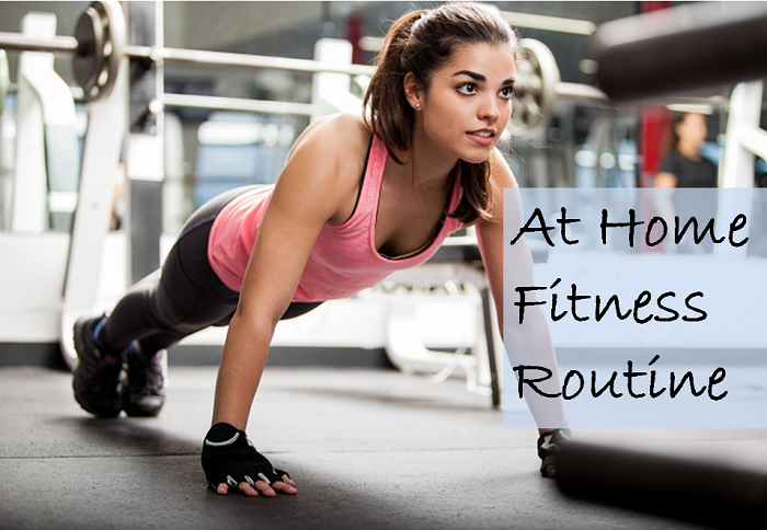 Your At Home Workout Routine