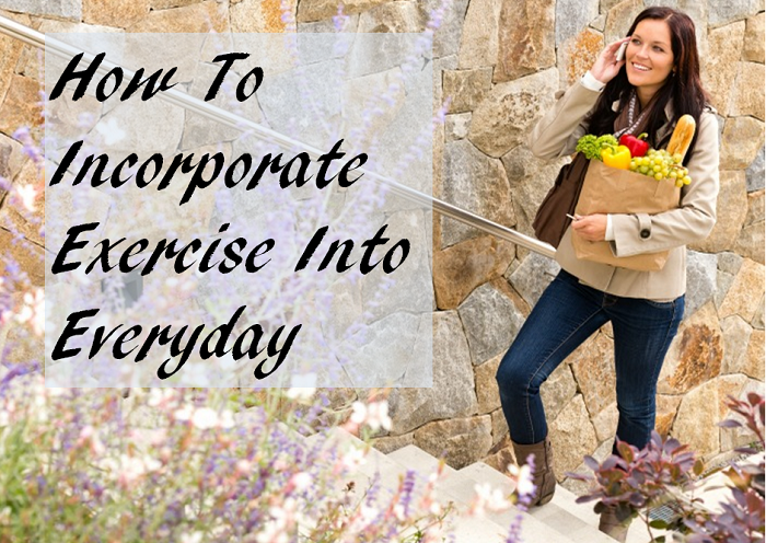 How To Incorporate Exercise Into Everyday