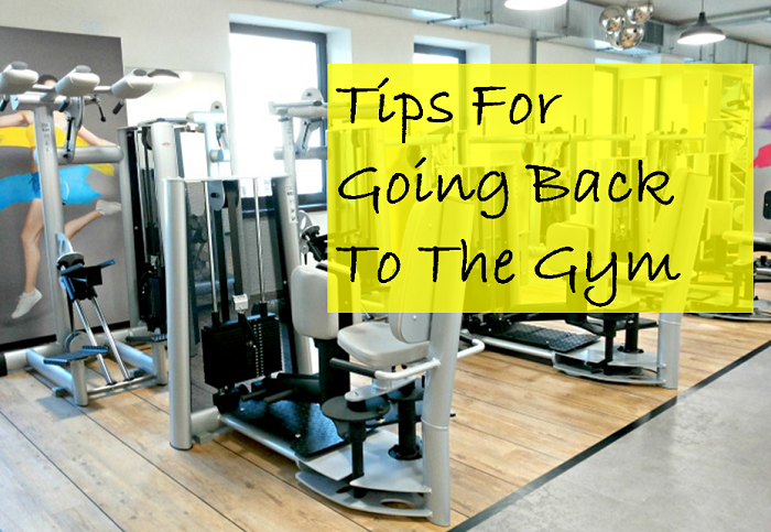 Tips For Getting Back To The Gym