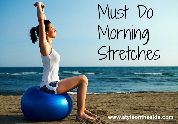 Must Do Morning Stretches